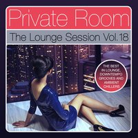 Private Room - The Lounge Session, Vol. 18 — сборник