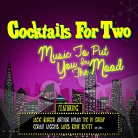 Cocktails for Two - Music to Put You in the Mood — сборник