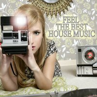 Feel The Best House Music — сборник