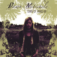 Town Of Trees EP — Dawn Mitschele
