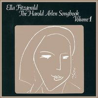Ella Fitzgerald Sings the Harald Arlen Songbook, Vol. 1 — Ella Fitzgerald, Billy May And His Orchestra