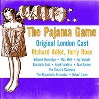 The Pajama Game — Jerry Ross, Richard Adler