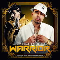 Warrior (feat. Kap G) — Lil Ro