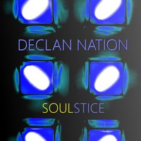 Soulstice — Declan Nation