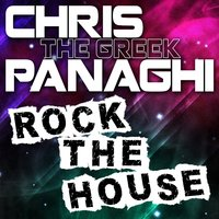 "Rock The House — Chris ""The Greek"" Panaghi"