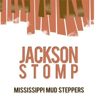 Jackson Stomp — Mississippi Mud Steppers