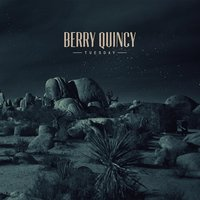 Tuesday — Berry Quincy