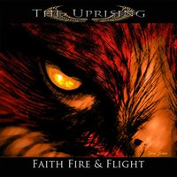 Faith Fire & Flight — The Uprising