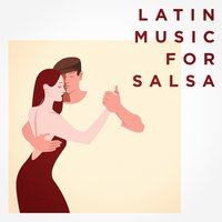 Latin Music For Salsa — Salsa, Cuban Salsa All Stars, Cuban Salsa All Stars, Salsa