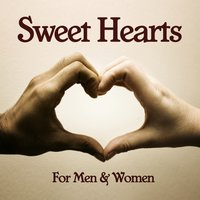 Sweet Hearts - For Men & Women — сборник