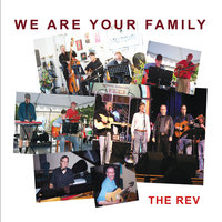 We Are Your Family — The Rev