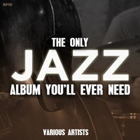 The Only Jazz Album You'll Ever Need — Джордж Гершвин