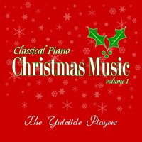 Classical Piano Christmas Music Volume 1 — The Yuletide Players, April Sutter, Franklin Pound