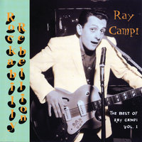 Rockabilly Rebellion: The Very Best Of Ray Campi Vol. 1 — Ray Campi