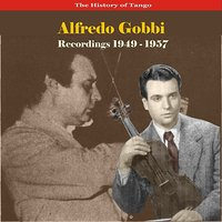 The Romantic Violin of Tango, Recordings 1949 - 1957 — Alfredo Gobbi, Alfredo Gobbi & his Orchestra