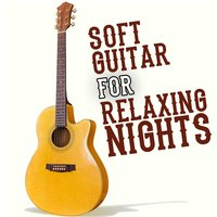 Soft Guitar for Relaxing Nights — сборник