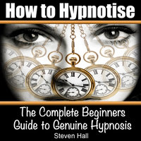 How to Hypnotise (Audio Book) — Steven Hall