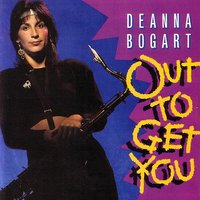 Out To Get You — Deanna Bogart