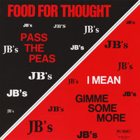 Food For Thought — The J.B.'s
