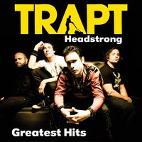 Greatest Hits — Trapt