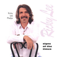 Signs of The Times — Ricky Lee Phelps