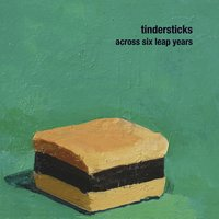 across six leap years — Tindersticks
