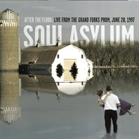 After The Flood: Live From The  Grand Forks Prom — Soul Asylum