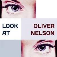 Look at — Oliver Nelson