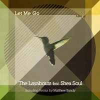 Let Me Go — Shea Soul, The Layabouts