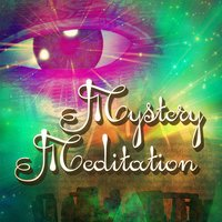 Mystery Meditation (Relax and Chill-Out to the Sounds of Silence) — Groove Chill Out Players