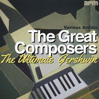 The Great Composers - The Ultimate Gershwin — сборник
