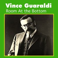 Room at the Bottom — Vince Guaraldi