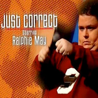 Just Correct — Ralphie May