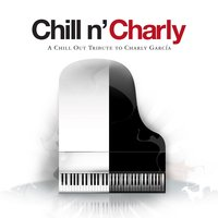 Chill N' Charly - A Chill Out Tribute To Charly Garcia — сборник