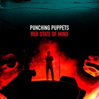 Red State of Mind — Punching Puppets
