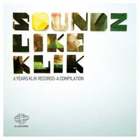 Soundz Like Klik - 6 Years Klik Records — сборник