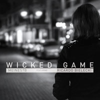 Wicked Game — Meines7b