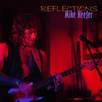 Reflections — Mike Keefer