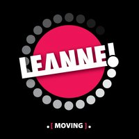 Moving — Leanne!