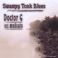 Swampy Tonk Blues — Doctor G and the Mudcats