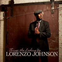 Things Are Looking Up — Lorenzo Johnson