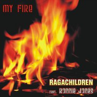 My Fire — Ronnie Jones, Ragachildren