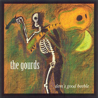 Dem's Good Beeble — The Gourds