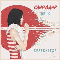 Speechless — Candyland, RKCB