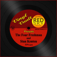 Vinyl Vault Presents The Four Freshman and Stan Kenton — Stan Kenton, The Four Freshman, The Four Freshman, Stan Kenton