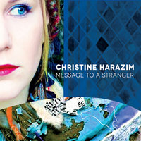 Message to a Stranger — Christine Harazim