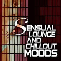 Sensual Lounge and Chillout Moods — сборник
