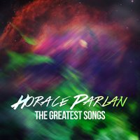 Horace Parlan - The Greatest Songs — Horace Parlan