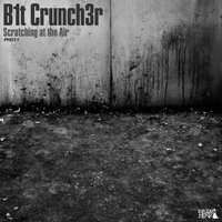 Scratching at the Air — B1t Crunch3r