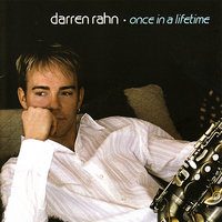 Once in a Lifetime — Darren Rahn